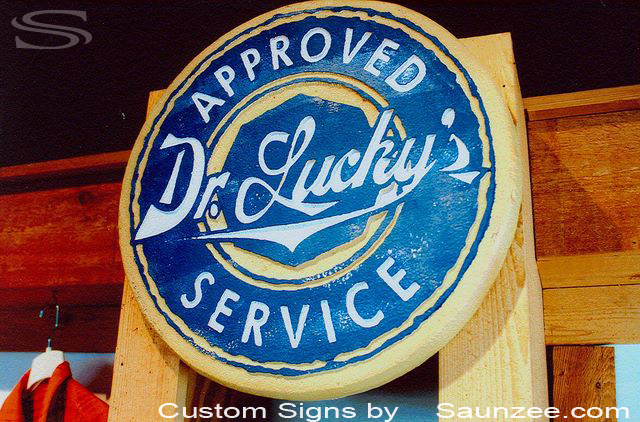SAUNZEE Custom Signs Foam Molded Sign Foam Signs P O P 3D Button Sign Point of Purchase Targeted Marketing Sign Advertising Signs POP Displays Trade Show Booth Exhibit Signs Old Signs Rustic Sign Weathered Sign Round Dr Luckys Signage