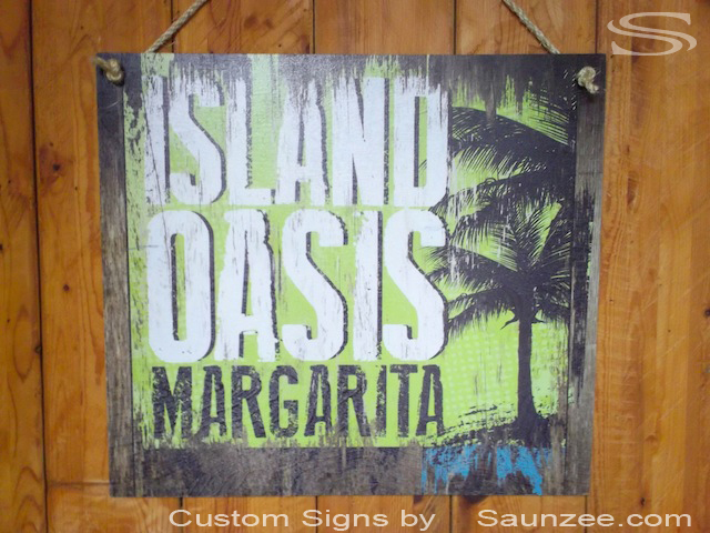Saunzee Custom Wood Look Photo Printed Signs Draw Attention to a Product Service or event in a Public Medium in Order to Promote Sales or Attendance Island Oasis Margarita