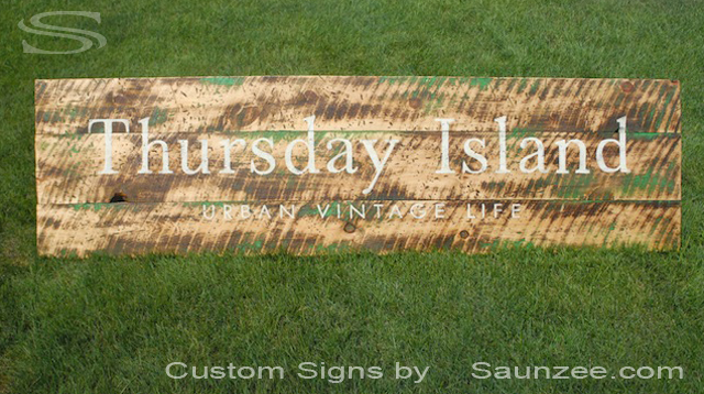 Saunzee Custom Vintage Signs Rustic Weathered Wood Sign Thursday Island Urban Vintage Life Signage